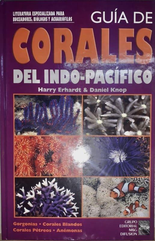 Guía de corales del indo-pacífico Harry Erhardt y Daniel Knop