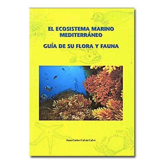 El ecosistema marino mediterráneo: guía de su flora y fauna