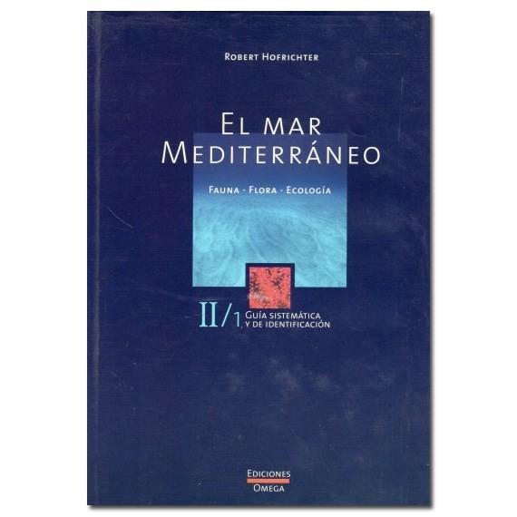 El mar Mediterráneo II: Guía sistemática y de identificación