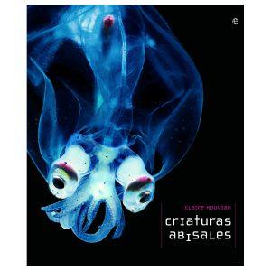 Criaturas Abisales de Claire Nouvian